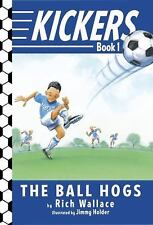 Kickers #1: The Ball Hogs Wallace, Rich Paperback