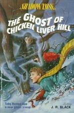 THE GHOST OF CHICKEN LIVER HIL (Shadow Zone) Black, J.R. Paperback