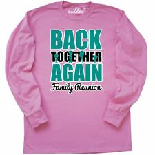 Inktastic Back Together Again Family Reunion Long Sleeve T-Shirt Festivities Tee