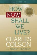 How Now Shall We Live?  by Charles Colson and Nancy Pearcey ***NEW*** (BCA70)