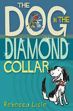 First Funny Stories: THE DOG IN THE DIAMOND COLLAR by Rebecca Lisle - NEW