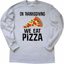 Inktastic Thanksgiving Eat Pizza Funny Long Sleeve T-Shirt Holiday Dinner Save
