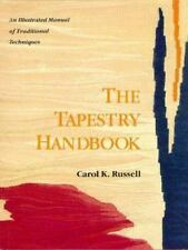 The Tapestry Handbook : An Illustrated Manual of Traditional Techniques by Carol