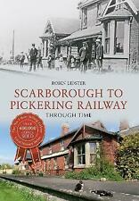 Scarborough & Pickering Railway Through Time by Robin Lidster (Paperback, 2014)