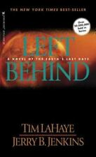 Left Behind : A Novel of the Earth's Last Days by Jerry B Jenkins & Tim Lahaye