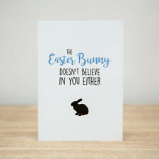 Greeting Card - Easter, Funny, The Easter Bunny, Doesn't Believe In You Either