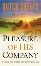 The Pleasure of His Company: A Journey to Intimate Friendship with God (Paperbac