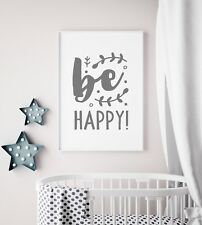 """Be Happy"" Grey Nursery Art Print / Picture For Bedroom / Playroom Kids Wall Art"