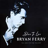 Bryan Ferry - Slave To Love HDCD best of the ballads/Roxy Music/greatest hits CD