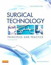 Surgical Technology : Principles and Practice by Joanna Kotcher Fuller (2012,...