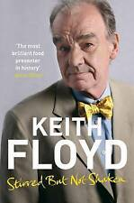 Stirred But Not Shaken: The Autobiography by Keith Floyd (Paperback, 2010)