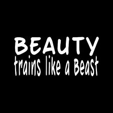 BEAUTY TRAINS LIKE A BEAST Vinyl Decal Window Car Exercise Strong girl cute 13.1