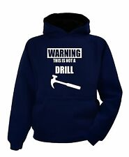Warning This Is Not A Drill Hoodie T Shirt Hoody Funny Comic Offensive Pub Joke
