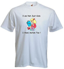 21a. Autism Kids T-shirts- I am not just cute, I have Autism too!