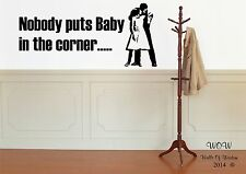 Dirty Dancing Nobody Puts Baby in the Corner Movie Quote Wall Sticker / Wall Art