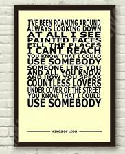 "Kings Of Leon - Use Somebody Typography Lyric Art Poster Print A4 A3 6x4"" 10x15"