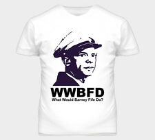 What Would Barney Fife Do Deputy T Shirt