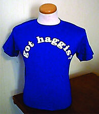 Scottish T-Shirt  Got Haggis NEW 100% Cotton FUNNY!!
