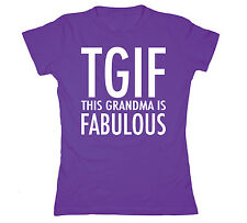 TGIF Grandma Fabulous Funny Mother's Day Grammy Mimi Gigi Novelty Womens T-Shirt
