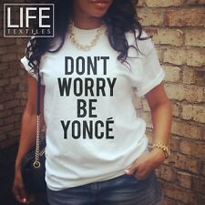 Don't Worry Be Yonce Shirt Tumblr Swag Fresh Funny Trendy Tumblr Style Fashion