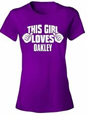 This Girl Loves OAKLEY - NEW Women's Tee Shirt 7 COLORS funny graphic tshirt