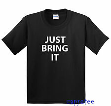 Children's Just Bring It T Shirt - Kids / Boy's The Rock Tee