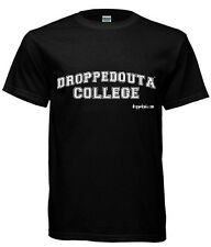 DroppedOuta College (Dropped Out of College) T-shirt