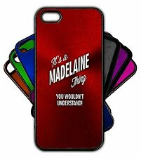 It's a MADELAINE Thing You Wouldn't Understand! Phone Tablet Case Apple Samsung