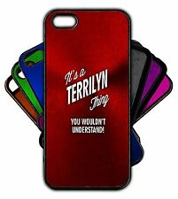It's a TERRILYN Thing You Wouldn't Understand! Phone Tablet Case Apple Samsung