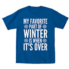 My Favorite Part Of Winter Is When It's Over Funny Sarcastic Cold - Mens T-Shirt