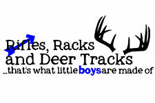 Rifles and Racks are what little boys are made of window decal, Made in the USA