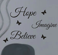 Hope Imagine Believe Wall art sticker quote - great quality, free post