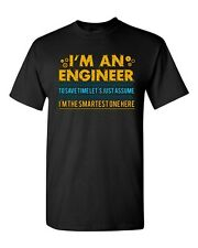 I'm An Engineer To Save Time I'm The Smartest One Here Adult DT T-Shirt Tee
