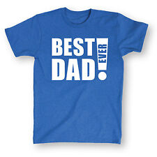 Best Dad Ever! Funny Father's Day Awesome Daddy Humor Novelty Gift Mens T-Shirt