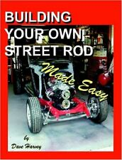 Building Your Own Street Rod Made Easy Book - BRAND NEW!