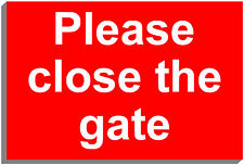 PLEASE CLOSE THE GATE RIGID PVC SIGN 5322 20cm x 30cm