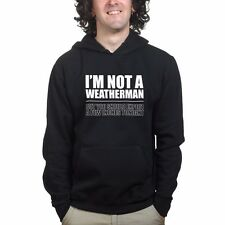 I'm Not A Weather Man But You Should Expect A Few Inches Funny Sweatshirt Hoodie