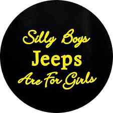 Silly Boys Jeeps Are For Girls Yellow Letters Tire Cover