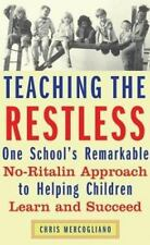 Teaching the Restless : One School's Remarkable No-Ritalin Approach to...