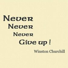 Winston Churchill Quote Never never never give up vinyl wall decal sticker