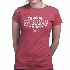 Awesome Me Ladies Womens T shirt - Funny Slogan Gift Present Tee T-shirt Top