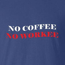 Coffee T-shirt Clothing Gift For The Office No Coffee expresso cappucino