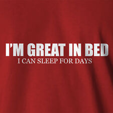 Funny Tshirt I'm Great In Bed Can Sleep for days mens sleepwear night shirts