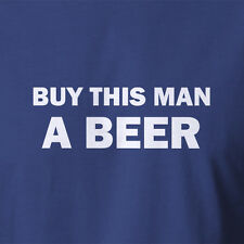 New T-shirt. Buy This Man A Beer costume alcohol gifts all sizes/styles/colours