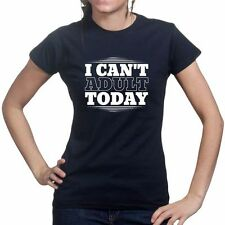 I Cant Adult Ladies Womens T shirt - Funny Slogan Gift Present Top