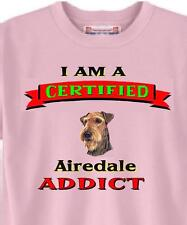 I Am A Certified Airedale ADDICT Big Dog Men T-Shirt 5 Colors Item # 547 Adopt