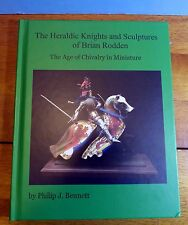 The Heraldic Knights and Sculptures of Brian Rodden  by P.Bennett