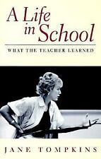 A Life In School: What The Teacher Learned Tompkins, Jane Paperback