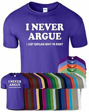 I Never Argue New Mens T-Shirt Long Island Tee Top Crew Neck Casual T Shirt