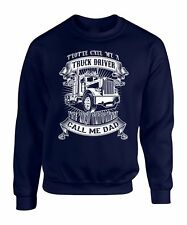 Sweatshirt S Trucker T Dad Sweater Truck Road Dust Funny Gift Driver Humor Drive